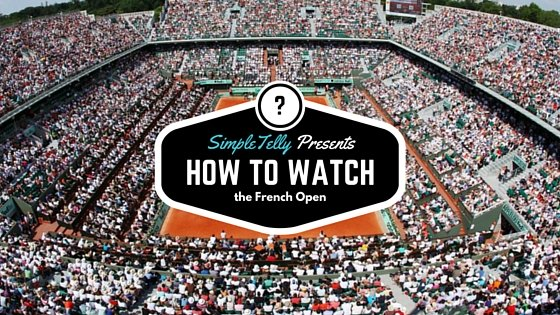 how to watch the french open